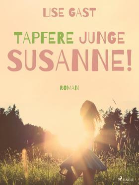 Tapfere junge Susanne!
