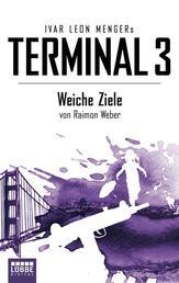 Terminal 3 - Folge 4 - Weiche Ziele. Thriller