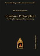 Rafael Hüntelmann: Grundkurs Philosophie I