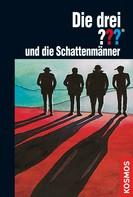 Brigitte Johanna Henkel-Waidhofer: Die drei ???, und die Schattenmänner (drei Fragezeichen)