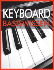 Keyboard Basiswissen - Musikschule mit 93 Audio-Übungen zum Download im MP3-Format