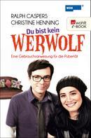 Ralph Caspers: Du bist kein Werwolf ★★★