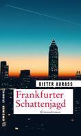 Dieter Aurass: Frankfurter Schattenjagd ★★★★