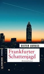Frankfurter Schattenjagd - Kriminalroman
