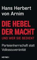 Hans Herbert von Arnim: Die Hebel der Macht