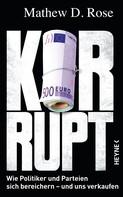 Mathew D. Rose: Korrupt? ★★★★★