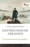 Hans-Dieter Rutsch: Das preußische Arkadien ★★★