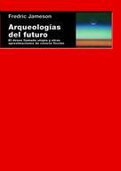 Fredric Jameson: Arqueologías del futuro
