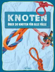 Knoten - über 30 Knoten für alle Fälle - Erleben, entdecken, spielen