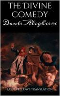 Dante Alighieri: The Divine Comedy. Longfellow's Translation.