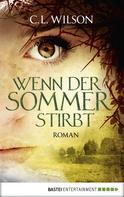 C. L. Wilson: Wenn der Sommer stirbt ★★★★★