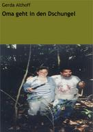 Gerda Althoff: Oma geht in den Dschungel