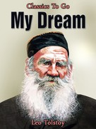 Leo Tolstoi: My Dream