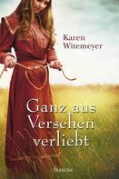 Karen Witemeyer: Ganz aus Versehen verliebt ★★★★★