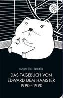 Miriam Elia: Das Tagebuch von Edward dem Hamster 1990 - 1990 ★★★