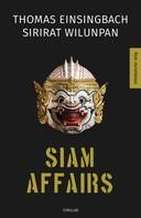 Thomas Einsingbach: Siam Affairs
