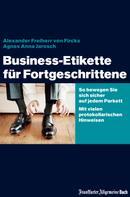 Alexander von Fircks: Business-Etikette für Fortgeschrittene ★★★★