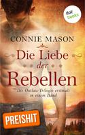 Connie Mason: Die Liebe der Rebellen ★★★★