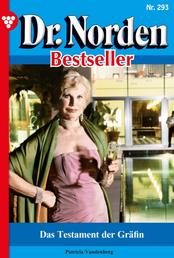Dr. Norden Bestseller 293 – Arztroman - Das Testament der Gräfin