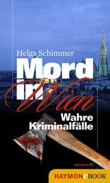 Mord in Wien - Wahre Kriminalfälle