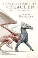 Marie Brennan: Lady Trents Memoiren 1: Die Naturgeschichte der Drachen ★★★★