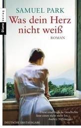 Was dein Herz nicht weiß - Roman