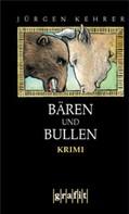 Jürgen Kehrer: Bären und Bullen ★★★★