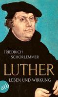 Friedrich Schorlemmer: Luther