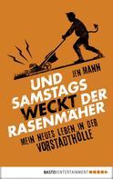 Jen Mann: Und samstags weckt der Rasenmäher ★★★★