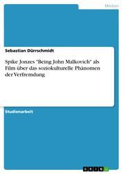 """Spike Jonzes """"Being John Malkovich"""" als Film über das soziokulturelle Phänomen der Verfremdung"""