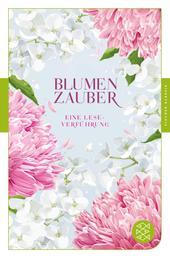 Blumenzauber - Eine Lese-Verführung