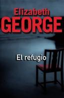 Elizabeth George: El refugio