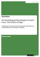 """David Blum: Die Darstellung der Barocklyriker in Günter Grass' """"Das Treffen in Telgte """""""