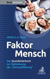 Faktor Mensch - Das Querdenkerbuch zur Optimierung der 'Personalführung'