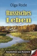 Olga Rode: Russisches Leben ★★★