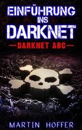 Einführung ins Darknet - Darknet ABC