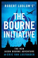 Eric Van Lustbader: Robert Ludlum's™ The Bourne Initiative ★★★★