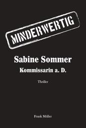 MINDERWERTIG - Sabine Sommer, Kommissarin a. D.