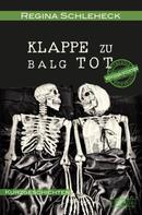 Regina Schleheck: Klappe zu - Balg tot ★★★