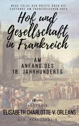 Hof und Gesellschaft in Frankreich am Anfang des 18. Jahrhunderts