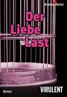 Evelyn Holst: Der Liebe Last ★★★