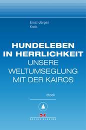 Hundeleben in Herrlichkeit - KAIROS-Trilogie, erstes Buch, Maritime E-Bibliothek Band 2