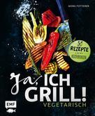 Mora Fütterer: Ja, ich grill! - Vegetarisch ★★★★
