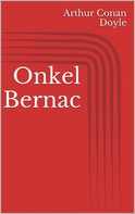 Arthur Conan Doyle: Onkel Bernac