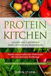 Protein Kitchen - Warme und eiweißreiche Mahlzeiten für eine bewusste Ernährung