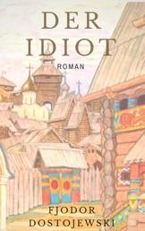 Der Idiot - Roman