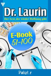 Dr. Laurin Paket 2 – Arztroman - E-Book 51-100