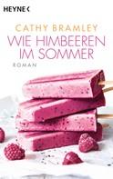 Cathy Bramley: Wie Himbeeren im Sommer ★★★★