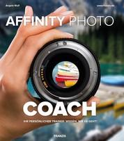 Affinity Photo COACH - Ihr Persönlicher Trainer: Wissen, wie es geht!