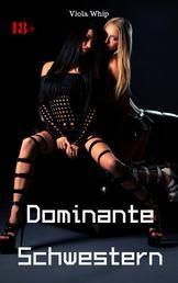 Dominante Schwestern - BDSM Story